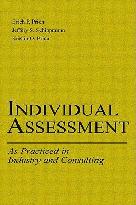 Individual Assessment By Prien, Erich P./ Schippmann, Jeffery S./ Prien, Kristin O.